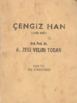 Cengiz Han (1155-1227) – Zeki Velidi Togan