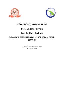 DÜZCE NÖROŞİRÜRJİ GÜNLERİ Prof. Dr. Savaş Ceylan Doç. Dr