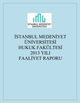 istanbul medeniyet üniversitesi hukuk fakültesi 2013 yılı faaliyet raporu