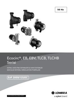 Ecocirc®, EB, EBV, TLCB, TLCHB Serisi