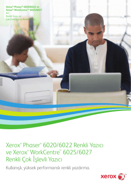 Xerox Phaser 6020/6022 Renkli Yazıcı ve Xerox WorkCentre 6025