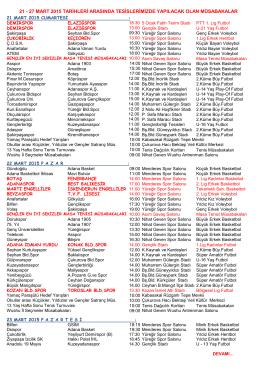 21 - 27 MART 2015 TARİHLERİ ARASINDA TESİSLERİMİZDE