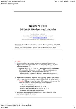 Nükleer reaksiyonlar - Prof.Dr. Ahmet Bozkurt