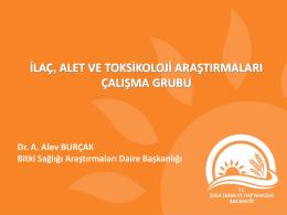 İlaç, Alet ve Toksikoloji Araştırma Çalışmaları_Dr. A.Alev Burçak