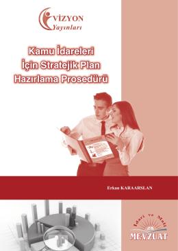 Kamu İdareleri İçin Stratejik…/Erkan KARAARSLAN