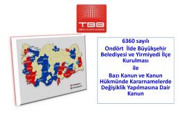 6360 sayılı Ondört İlde Büyükşehir Belediyesi ve Yirmiyedi İlçe
