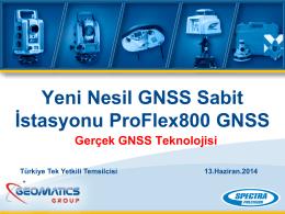 Yeni Nesil GNSS Sabit İstasyonu ProFlex800