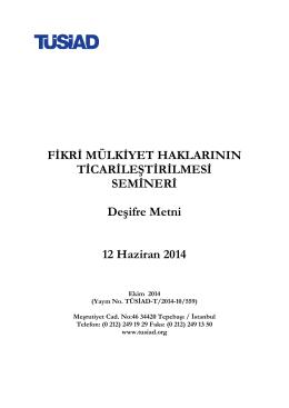 """""""Fikri Mülkiyet Haklarının Ticarileştirilmesi"""" Semineri Deşifre"""