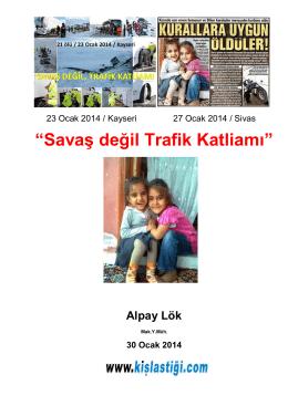 """""""Savaş değil Trafik Katliamı"""" Alpay Lök"""