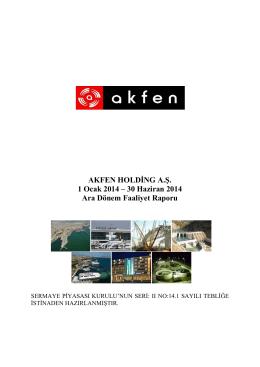 AKFEN HOLDİNG A.Ş. 1 Ocak 2014 – 30 Haziran 2014 Ara Dönem