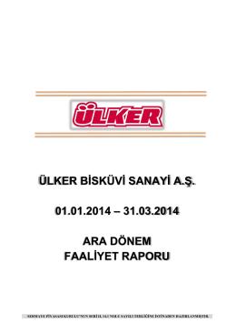 ÜLKER BİSKÜVİ SANAYİ A.Ş. 01.01.2014 – 31.03.2014 ARA