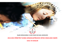 2014-2015 Ortak Sınavlar Tanıtım Sunumu için tıklayınız