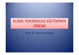 Klinik Toksikolojide Eğitimin önemi Prof.Dr.Arzu Denizbaşı