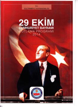 29 Ekim Cumhuriyet BayramıResmi Kutlama Programı için tıklayınız.