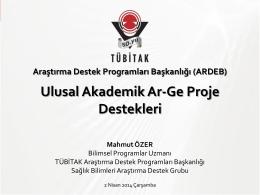 Ulusal Akademik Ar-Ge Proje Destekleri