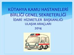 ulaşım araçları sunumu - Kütahya İli Kamu Hastaneleri Birliği Genel