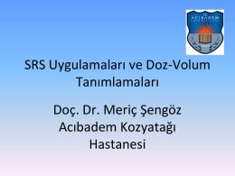 SRS Uygulamaları ve Doz-Volum Tanımlamaları