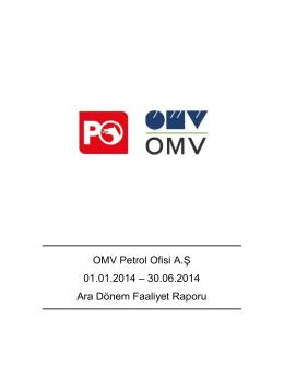 OMV Petrol Ofisi A.Ş 01.01.2014 – 30.06.2014 Ara Dönem Faaliyet