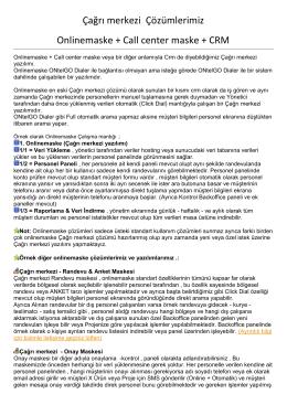 Çağrı merkezi Çözümlerimiz Onlinemaske + Call center maske + CRM