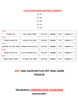 NOT: MAÇ GALİPLERİ PLAY-OFF FİNAL LİGİNE YÜKSELİR