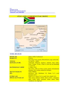 GÜNEY AFRİKA CUMHURİYETİ ÜLKE PROFİLİ TEMEL BİLGİLER