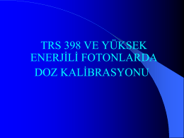 TRS 398 ve Yuksek Enerjili Fotonlarda Doz Kalibrasyonu