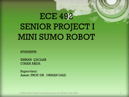 ECE 492 SENIOR PROJECT I MINI SUMO ROBOT