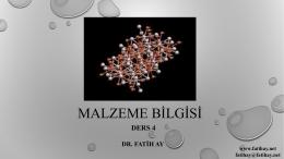 Malzeme Bilgisi-Ders 4