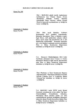 08.09.2014 TARİHLİ MECLİS KARARLARI Karar No. 355 Özü