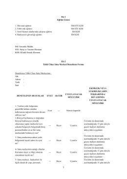 Ek-1 Eğitim Listesi 1. Mevzuat eğitimi SM STE KDE 2. Tıbbi etik