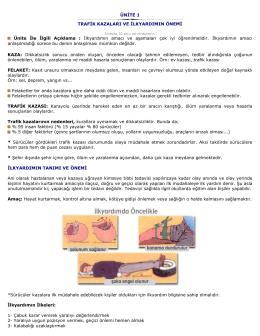 Ü NİTE 1 TRAFİK KAZALARI VE İLKYARDIMIN ÖNEMİ KAZA
