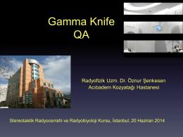 Gama Knife Kalite Kontrol