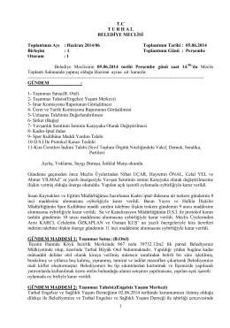 1 TC TURHAL BELEDİYE MECLİSİ Toplantının Ayı : Haziran 2014