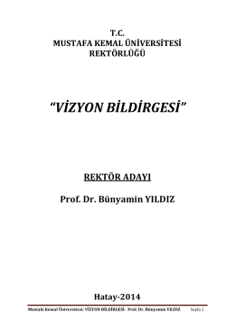 """VİZYON BİLDİRGESİ"" - Prof. Dr. Bünyamin YILDIZ Rektör Adayı"