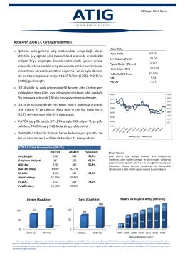 ⇒ Şirketin satış gelirleri satış miktarındaki artışa bağlı olarak 2014 ilk