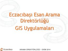 Eczacıbaşı Esan Arama Direktörlüğü GIS Uygulamaları