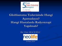 Glioblastoma Tedavisinde Hangi Aşamadayız? Hangi Hastalarda