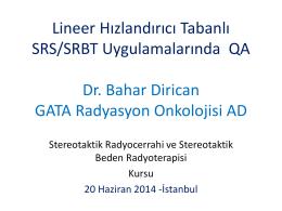 Lineer Hızlandırıcı Tabanlı SRSSRBT Uygulamalarında QA