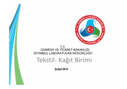 Laboratuvar Tekstil-Kağıt Biriminden Sn. Dr. Fulya ELGİN ve