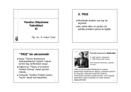 """Yaratıcı Düşünme Teknikleri II 5. TRIZ """"TRIZ"""" bir"""