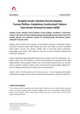 Anadolu Grubu Yönetim Kurulu Başkanı Tuncay Özilhan, Kazakistan