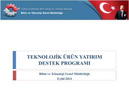 Teknolojik Ürün Yatırım Destek Programı İle İlgili Sunum Dosyasını