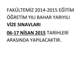 fakültemiz 2014-2015 eğitim öğretim yılı bahar yarıyılı vize sınavları