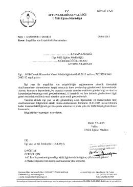 Müdürlüğümüzün konu ile ilgili 09/03/2015 tarih ve 2604834 sayılı