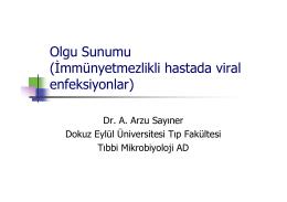 Olgu Sunumu İmmündüşkün hastada viral enfeksiyonlar