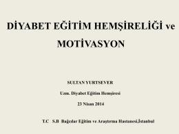 Diyabet Eğitim Hemşireliği ve Motivasyon, Sultan Yurtsever