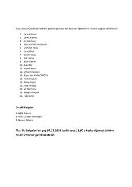 Not: Bu belgeleri en geç 07.11.2014 tarihi saat:11:00 e kadar