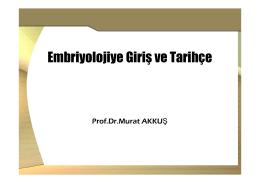 Embriyolojiye Giriş ve Tarihçe