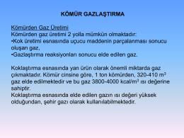 KÖMÜR GAZLAŞTIRMA Kömürden Gaz Üretimi Kömürden gaz