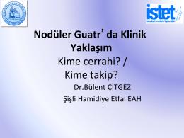 Nodüler Guatrda Klinik Yaklaşım (28 Şubat 2014)
